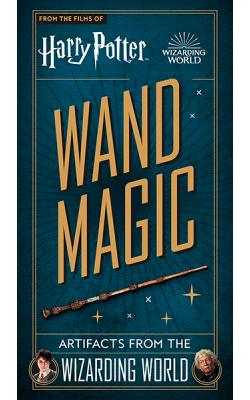 Harry Potter Wand Magic: Artifacts from the Wizarding World
