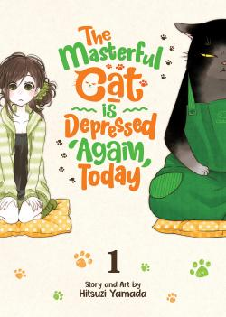 The Masterful Cat Is Depressed Again Today Vol. 1