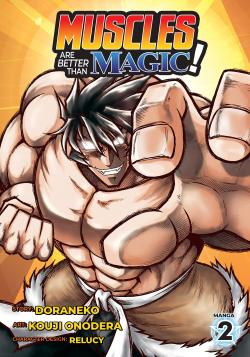 Muscles are Better Than Magic Vol 2