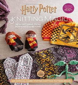 Knitting Magic: More Patterns From Hogwarts and Beyond