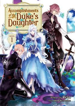 Accomplishments of the Duke's Daughter Light Novel 1