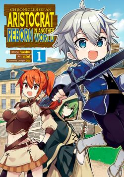 Chronicles of an Aristocrat Reborn in Another World Vol 1