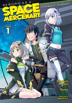 Reborn as a Space Mercenary Vol 1