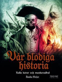 Vår blodiga historia 2: Kalla kårar och maskeradbal