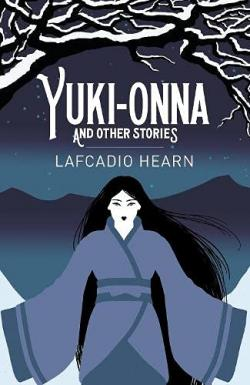 Yuki-Onna and Other Stories