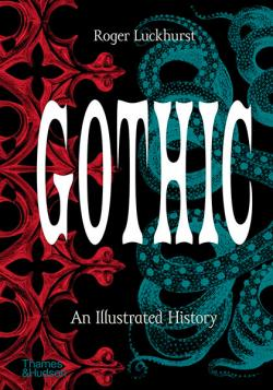 Gothic: An Illustrated History