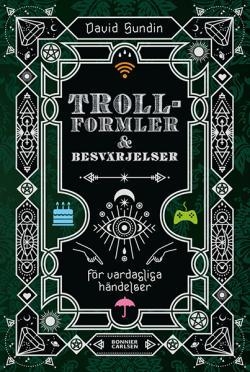 Trollformler och besvärjelser : för vardagliga händelser