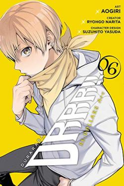 Durarara Re Dollars Arc Vol 6