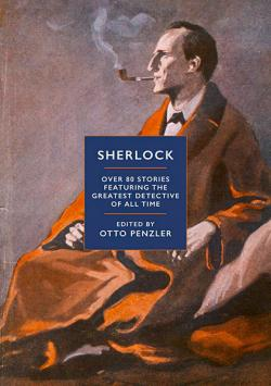 Sherlock: 80 Stories Featuring the Greatest Detective of All Time