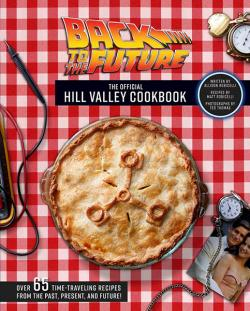 Back to the Future: The Hill Valley Cookbook
