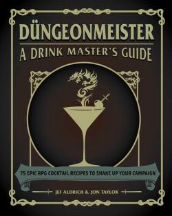 Düngeonmeister: 75 Epic RPG Cocktail Recipes