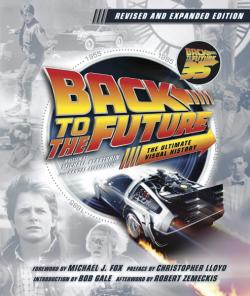 Back to the Future The Ultimate Visual History Updated Edition