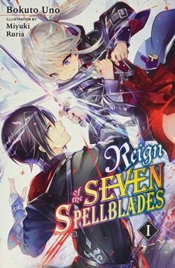 Reign of the Seven Spellblades Light Novel 1