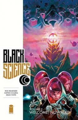 Black Science Vol 2: Welcome, Nowhere