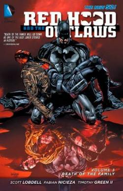 Red Hood and the Outlaws Vol 3: Death of the Family