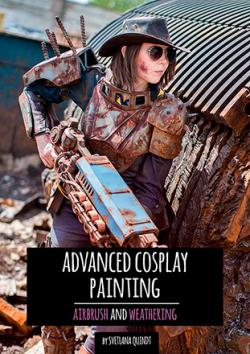 The Book of Advanced Cosplay Painting