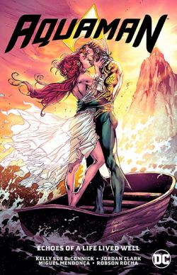 Aquaman Vol 4: Echoes of a Life Lived Well
