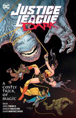 Justice League Dark Vol 4: A Costly Trick of Magic