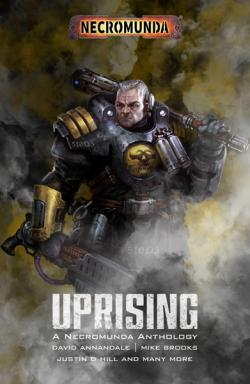 Uprising: A Necromunda Anthology