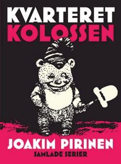 Kvarteret Kolossen - samlade serier 1979-2009