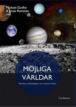 Möjliga världar - tekniken, vetenskapen och science fiction