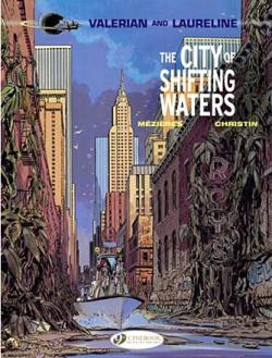 Valerian and Laureline 1: The City of Shifting Waters