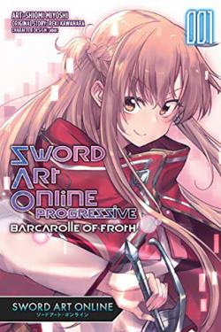 Sword Art Online Progressive Barcarolle of Froth Vol 1