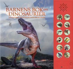 Barnens bok om dinosaurier - fantastiska urtidsdjur och deras läten